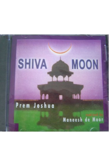 Prem Joshua Shiva Moon Remixed By Maneesh De Moor